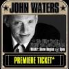 John Waters (Premiere Ticket)