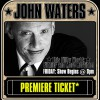John Waters (Premiere Ticket)